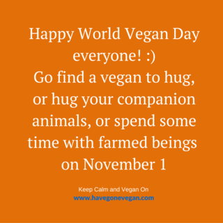 happy world vegan day everyone!